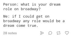 I wouldn't get a broadway role I have no voice