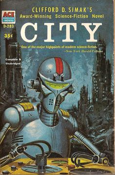 City - Clifford Simak - cover by Ed Valigursky #pulp #fiction #cover #art