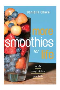 More Smoothies for Life - Fun recipes! I'd give this as a gift.
