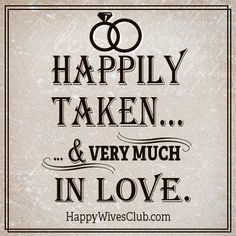 Best Love Quotes : Happily taken.& very much in love. - Quotes Sayings I Love My Hubby, I Love Him, Love Of My Life, In This World, Love You, Amazing Husband, Happy In Love, Perfect Husband, Mrs Always Right