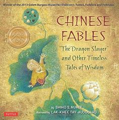 Chinese Fables: The Dragon Slayer and Other Timeless Tales of Wisdom by Shiho S. Nunes