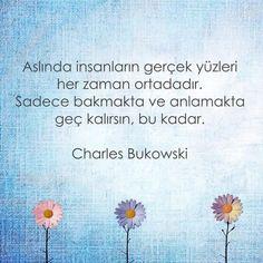 Aslında insanların gerçek yüzleri her zaman ortadadır. Sadece bakmakta ve anlamakta geç kalırsın, bu kadar.   - Charles Bukowski   (Kaynak: Instagram - birazedebiyat)   #sözler #anlamlısözler #güzelsözler #manalısözler #özlüsözler #alıntı #alıntılar #alıntıdır #alıntısözler #şiir #edebiyat