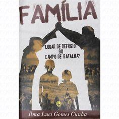 LIVRO LUGAR DE REFÚGIO OU CAMPO DE BATALHA - Ilma Luci Gomes Cunha