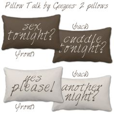 Pillow Talk Sex tonight? pillows ...  for the newlyweds! Great bachelorette gift!!