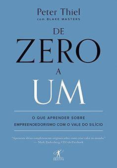 De Zero a Um. O que Aprender Sobre Empreendedorismo com o Vale do Silício - 9788539006205