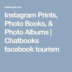 Instagram Prints, Photo Books, & Photo Albums   Chatbooks facebook tourism
