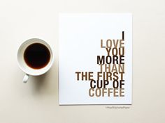 Coffee Quote Art Poster I Love You More Than by HopSkipJumpPaper