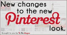Changes to the New Pinterest. Some new features and some past ones.