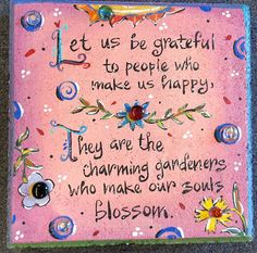 Garden Stone Quote Let us be grateful. by GardenStoneGallery Stone Quotes, Up Quotes, Love Me Quotes, Work Quotes, Positive Quotes, Inspirational Qoutes, Meaningful Quotes, Painted Pavers, Painted Bricks