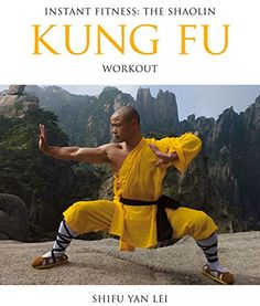 Instant Fitness: The Shaolin Kung Fu Workout (Instant Health the Shaolin Qigong Workou) by Shifu Yan Lei Shi http://www.amazon.co.uk/dp/0956310192/ref=cm_sw_r_pi_dp_8SBWvb1GR3FCY
