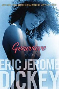 Genevieve by Eric Jerome Dickey. A *fantastic* novel that makes your head spin. Soul defying love mixed with poetic honesty. Genius.