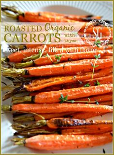 ROASTED ORGANIC CARROTS WITH THYME  sweet, scrumptious, filled with flavor stonegableblog.com