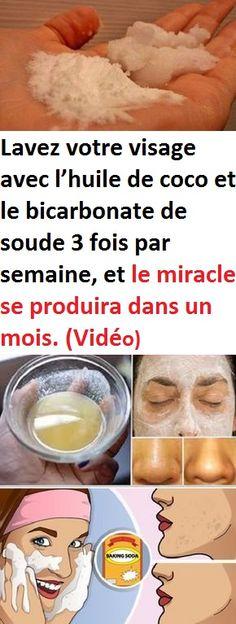 Lavez votre visage avec l'huile de coco et le bicarbonate de soude 3 fois par semaine, et le miracle se produira dans un mois. (Vidéo)