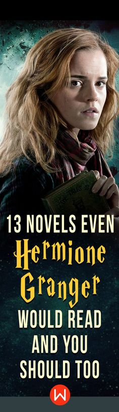 Hermione approved novels. Calling all Hermione Granger fans! Here's a list of novels that even Hermione Granger would read. Must-have book list. Novels to read in 2018.