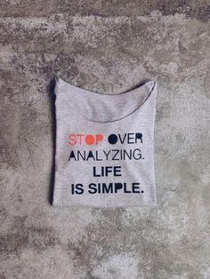 T-Shirts mit Spruch - gshirt (stop analyzing) - ein Designerstück von gegoART bei DaWanda