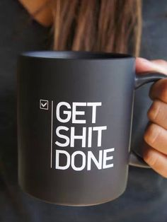 This mug would look great on our desks :) Get Shit Done, CHECK! mug I need this!!