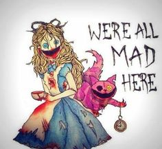 alice in wonderland - would make a great tattoo!!!!
