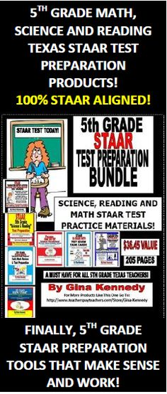 5TH GRADE TEXAS STAAR TEST PREPARATIONS BUNDLE! READING, MATH AND SCIENCE MATERIALS THAT ARE CHALLENGING AND 100% ALIGNED to the TEKS! $36.45 VALUE!  I have bundled all of my Texas STAAR Test Review and Preparation Products! I have attended extensive training on current alignment to the TEKS math, science and reading standards and question stems; as well as hours of research to make sure these products are appropriate, engaging and on target. Each product is sold individually!