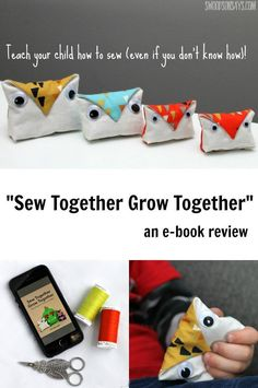 "Hoping to teach your child how to sew? An e-book review for ""Sew Together Grow Together"", an e-book full of projects for your kids. All hand sewing, no machine required, just lots of creativity!"