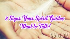 8 Signs Your Spirit Guides Want to Talk!