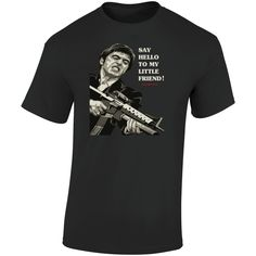 Scarface Say Hello To My Little Friend T Shirt Hello To Myself, Movie T Shirts, Say Hello, Gifts For Friends, Sayings, Movies, Cotton, Lyrics, Films