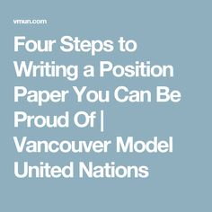 Four Steps to Writing a Position Paper You Can Be Proud Of | Vancouver Model United Nations