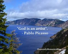 """God is an artist"".  - Pablo Picasso #God #Lord #Christ #Jesus #JesusChrist #famous #quote #Bible #art #earth #beauty"