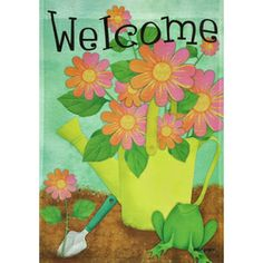 Hop on over to Lowe's to pick up one of these beautiful Welcome Frog flags!  Rain or Shine�40-in x 28-in Floral Flag  $12.97 Also available in garden flag- 18-in x 12.5-in  $7.97