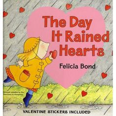 The Day it Rained Hearts, by Felicia Bond