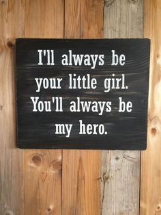 Daddy's Little Girl Wood Sign - Father's Day Gift - Gift for Dad - Dads Hero Sign - Gift from Daughter - Wood Sign to Dad by UrbanHoot on Etsy https://www.etsy.com/listing/294476597/daddys-little-girl-wood-sign-fathers-day