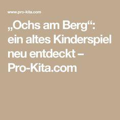 """Ochs am Berg"": ein altes Kinderspiel neu entdeckt – Pro-Kita.com"