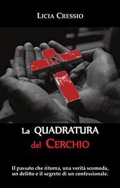 La Quadratura del Cerchio di Licia Cressio https://www.amazon.it/dp/B01N31XNPD/ref=cm_sw_r_pi_dp_x_xoYOybTM3WAAH