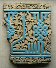 """Carved earthenware tile with turquoise-glazed calligraphy, Uzbekistan, 1380-1420. """"The ancient traditions of unglazed and turquoise-glazed ..."""
