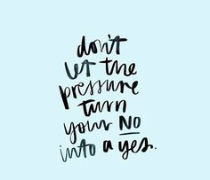 Let your no be no and your yes be yes.