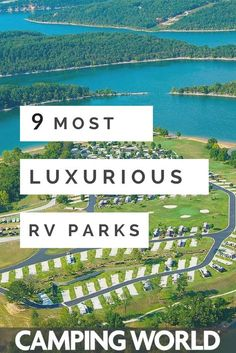 Find the 9 best luxury RV parks in America. Enjoy nature, without sacrificing your comfort. #rving #glamping #getoutside #nature #camper #rv #camperlife
