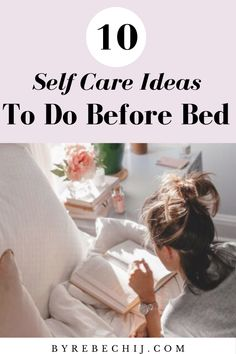 10 Self Care Ideas To Do Before Bed (Evening Rituals, Self Love, Calming, Anxiety) - wellness inspiration