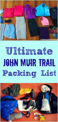 Ultimate John Muir Trail Packing List - Complete guide for what to pack for the JMT including gear and clothing. http://ourfavoriteadventure.com/what-to-pack-for-the-john-muir-trail/