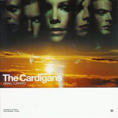 The Cardigans - Gran Tourismo This album is just one of those that has kinda stuck with me.