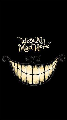 minimalistic dark Alice in Wonderland typography smiling teeth Cheshire Cat Everybody mad İnsane - Wallpaper ( / Wallbase. We All Mad Here, Chesire Cat, Alice Madness Returns, Disney Quotes, Disney Wallpaper, Alice Wallpaper, Amazing Wallpaper, Trippy Wallpaper, Emoji Wallpaper