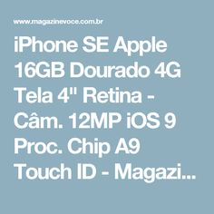 "iPhone SE Apple 16GB Dourado 4G Tela 4"" Retina - Câm. 12MP iOS 9 Proc. Chip A9 Touch ID - Magazine Osonio"