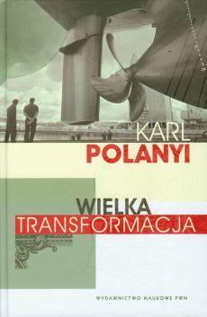 Wielka transformacja - Karl Polanyi