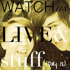 Watch us live and stuff is the best.
