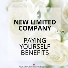 New Limited Company: 'How Do I Pay Myself?' Part 3 - Benefits