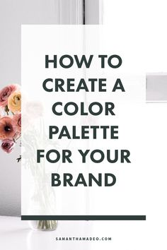 How to Create a Color Palette for you Brand #color #colorpalette #branding