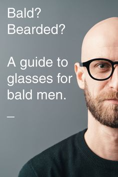 bald men style No hair No problem. Choosing glasses for bald men just got easier thanks to these 4 easy steps. this handy guide to find the perfect glasses. Bald Man With Glasses, Glasses For Oval Faces, Glasses For Your Face Shape, Mens Glasses, Bald Men With Beards, Bald With Beard, Mens Hairstyles With Beard, Hairstyles For Balding Men, Round Face Men