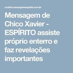 Mensagem de Chico Xavier - ESPÍRITO assiste próprio enterro e faz revelações importantes