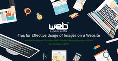 Tips for Effective Usage of Images on a Website | Images may up the visual appeal of a site, but they also hamper its overall speed & performance. Read on for some time-tested tips & strategies for dealing with uploading images on a website.  https://goo.gl/KnT9Ii
