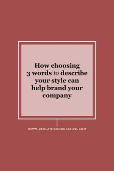 Before you can start branding your company with a logo and business collateral you need to define your style. Learn how three words can become the building blocks of your new branding.