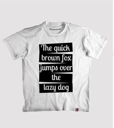 Estampa 'The quick brown fox jumps over the lazy dog' no Camiseteria.com. Autoria de Adson http://cami.st/d/55884