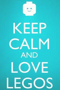 Keep calm and love Legos